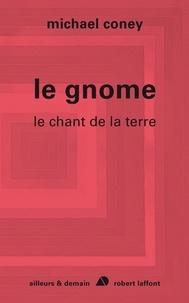 Michael Coney - Le chant de la terre Tome 4 : Le gnome.