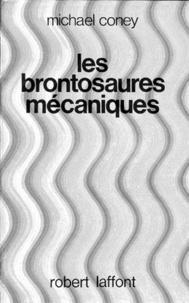Michael Coney - Les Brontosaures mécaniques.