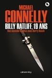 Michael Connelly - Billy Ratliff, 19 ans - Une nouvelle inédite avec Harry Bosch.
