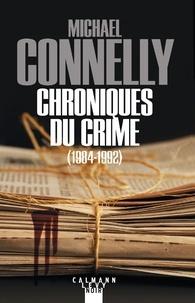 Michael Connelly - Chroniques du crime.