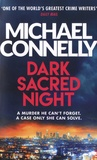 Michael Connelly - Dark Sacred Night.