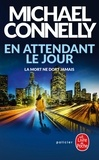 Michael Connelly - En attendant le jour.