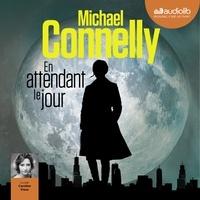 Michael Connelly - En attendant le jour.