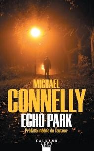 Michael Connelly - L'intégrale MC  : Echo Park.