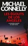 Michael Connelly - Les égoûts de Los Angeles.
