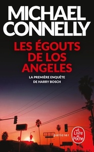 Michael Connelly - Les égoûts de Los Angeles.