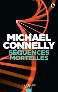 Michael Connelly - Séquences mortelles.