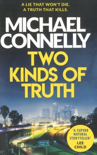 Michael Connelly - Two Kinds of Truth.