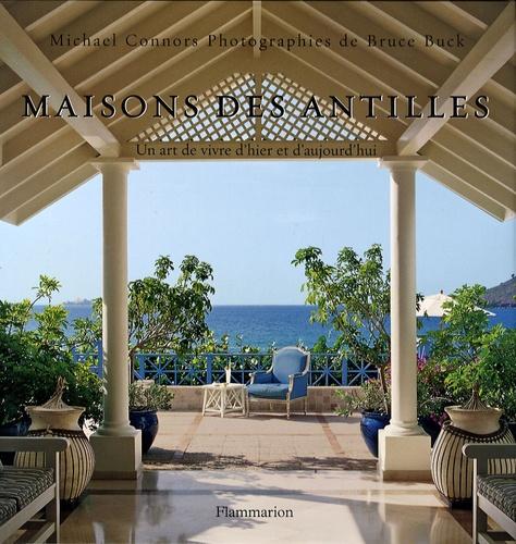 Michael Connors - Maisons des Antilles - Un art de vivre d'hier et d'aujourd'hui.