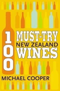 Michael Cooper - 100 Must-try New Zealand Wines.