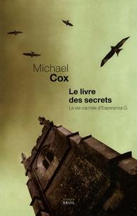 Michael Cox - Le livre des secrets - La vie cachée d'Esperanza Gorst.