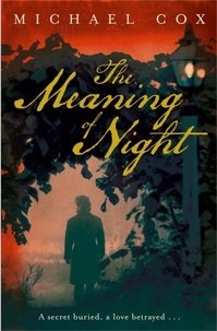 Michael Cox - The Meaning of Night.