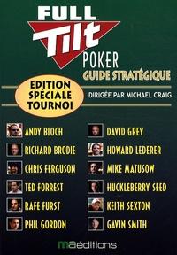 Michael Craig et Andy Bloch - Guide stratégique Full Tilt Poker - Edition spéciale tournoi.