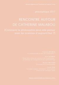 Michaël Crevoisier et Catherine Malabou - Philosophique 2017 : rencontre autour de Catherine Malabou - Comment la philosophie peut-elle penser avec les sciences d'aujourd'hui.