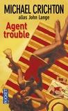 Michael Crichton - Agent trouble.