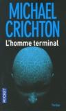 Michael Crichton - L'homme terminal.