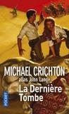 Michael Crichton - La dernière tombe.