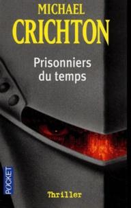 Michael Crichton - Prisonniers du temps.