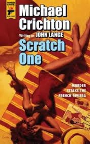 Michael Crichton - Scratch One.