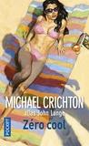 Michael Crichton - Zéro cool.