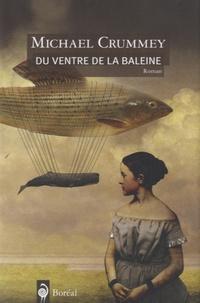 Michael Crummey - Du ventre de la baleine.