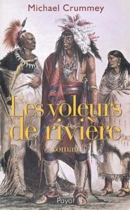 Michael Crummey - Les voleurs de rivière.