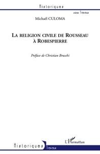 Michaël Culoma - La religion civile de Rousseau à Robespierre.