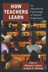 Michael d. Andrew et James r. Jelmberg - How Teachers Learn - An Educational Psychology of Teacher Preparation.