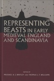 Michael D. J. Bintley et Thomas J. T. Williams - Representing Beasts in Early Medieval England and Scandinavia.