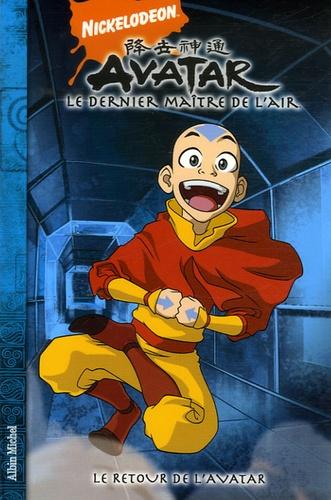 Michael Dante Dimartino et Bryan Konietzko - Avatar, le dernier maître de l'air Tome 2 : Le retour de l'avatar.