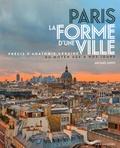 Michaël Darin - Paris, la forme d'une ville - Précis d'anatomie urbaine du Moyen Age à nos jours.