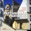 Michaël Darin - Patchworks parisiens - Petites leçons d'urbanisme ordinaire.