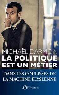 Michaël Darmon - La politique est un métier.