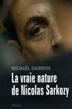 Michaël Darmon - La vraie nature de Nicolas Sarkozy.
