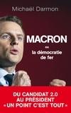 Michaël Darmon - Macron ou la démocratie de fer.