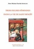 Michaël Davide Semeraro - Trois figures féminines dans la vie de saint Benoît.