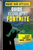 Michael Davis - Ton guide pour la victoire royale Fortnite - Guide non officiel - Astuces et stratégies pour vaincre tes ennemis.