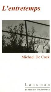 Michael De Cock - L'entretemps.