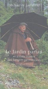Michael De Larrabeiti - Le jardin parfait et autres Contes des bergers provençaux.
