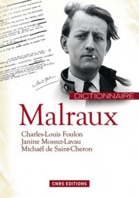 Michaël de Saint-Cheron et Charles-Louis Foulon - Dictionnaire André Malraux.
