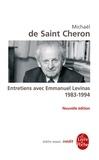 Michaël de Saint-Chéron - Entretiens avec Emmanuel Levinas 1983 - 1994.