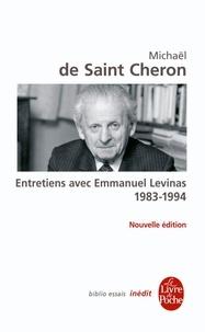 Michaël de Saint-Cheron - Entretiens avec Emmanuel Levinas - 1983 - 1994.