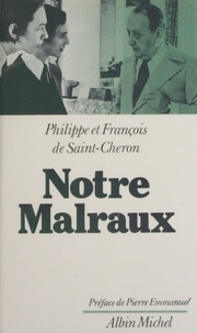 Michaël de Saint-Cheron - Notre Malraux.