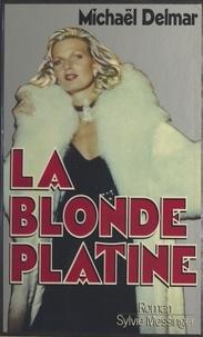 Michaël Delmar - La blonde platine.