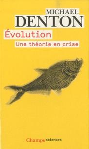 Michael Denton - Evolution - Une théorie en crise.