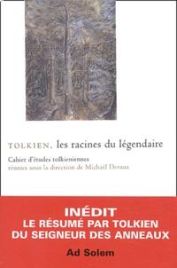 Michaël Devaux - Tolkien - Les racines du légendaire.