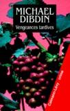 Michael Dibdin - Vengeances tardives.