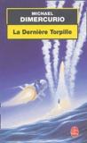 Michael DiMercurio - La Dernière Torpille.