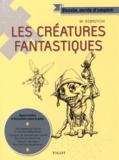 Michael Dobrzycki - Les créatures fantastiques.