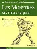 Michael Dobrzycki - Les Monstres mythologiques - Apprendre à dessiner pas à pas.
